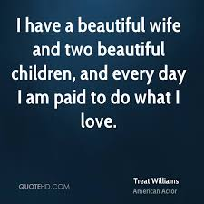 Beautiful Wife Quotes Simple Treat Williams Wife Quotes QuoteHD