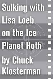 sulking lisa loeb on the ice planet hoth ebook by chuck  sulking lisa loeb on the ice planet hoth