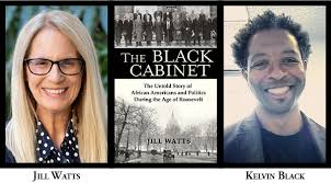 Jill Watts — The Black Cabinet: The Untold Story of African Americans and  Politics During the Age of Roosevelt - Roosevelt House Public Policy  Institute at Hunter College
