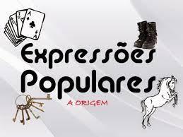 Você conhece as expressões populares?   Quizur
