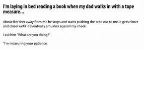 tape measure readings. books, dad, and book: i\u0027m laying in bed reading a book tape measure readings