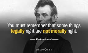 Abraham Lincoln Quotes Interesting Abraham Lincoln Quote You Must Remember That Some Things Legally