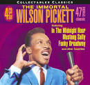The Collectables Classics: The Immortal Wilson Pickett