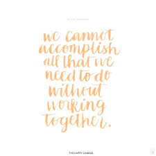 Motivational Quotes For Teamwork Stunning Inspirational Quotes About Teamwork 48 Imposing Inspirational