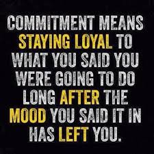 Quotes About Commitment Mesmerizing Commitment Means Staying Loyal To What You Said You Were Going To Do