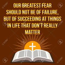 Citation De Motivation Chrétienne Notre Plus Grande Crainte Ne Devrait Pas être De Léchec Mais De Réussir Les Choses Dans La Vie Qui Ne