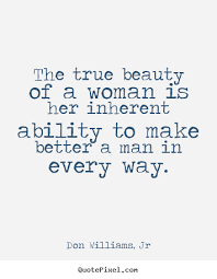 Quotes On True Beauty Best of Quotes About Love The True Beauty Of A Woman Is Her Inherent
