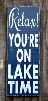 Lake Signs Wall Decor Lake House Decor Lake Sign Relax You're On Lake Time Sign Lake 2
