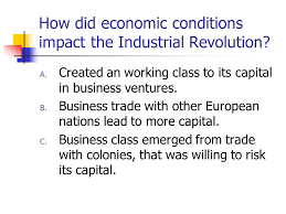 the industrial revolution and its impact on political ideas ppt how did economic conditions impact the industrial revolution