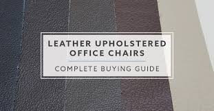 the complete ing guide for leather upholstered office chairs
