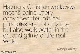 Christian Worldview Quotes Best of Having A Christian Worldview Means Being Utterly Convinced That