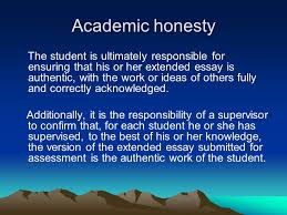 the research process of the extended essay and ee in world studies academic honesty the student is ultimately responsible for ensuring that his or her extended essay is