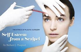 self esteem from a scalpel the ethics of plastic surgery  plastic surgery