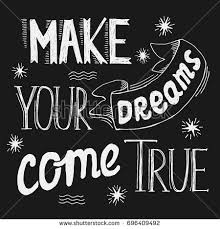 Inspirational Quotes About Making Dreams Come True Best Of Inspirational Quote Make Your Dreams Come Stock Vector 24