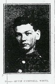 Private 41558 HUGH CAMPBELL WHITE, oldest son of Mr. and Mrs. William White, of 121 Welbeck Street, Ashton, has been killed by a hand ... - HUGHWHITE