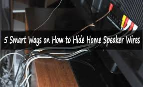 to hide home speaker wires