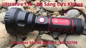 Chip Luminus SS-T40 2000lm, Pin khủng 32700 - Đèn Pin Siêu Sáng Ultrafire  T12 - YouTube