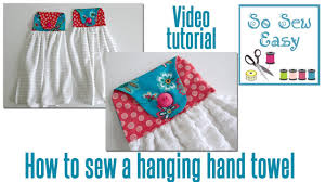 Kitchen Towel Craft How To Sew A Hanging Hand Towel For Your Kitchen Or Bathroom Youtube