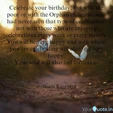 Celebrate Your Birthday Quotes Writings By Shuchi Karathiya