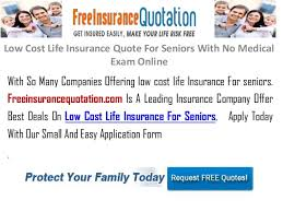 Online Life Insurance Quotes No Medical Exam Beauteous Low Cost Life Insurance Quote For Seniors With No Medical Exam Online