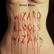 <b>Electric Wizard</b> – Wizard <b>Bloody</b> Wizard - Metal Obsession