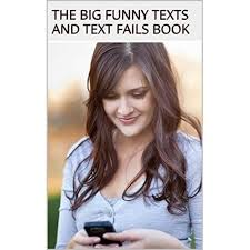 Funny Texts: The Big Funny Texts and Text Fails Book by Funny Texts