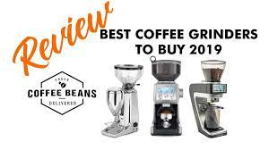 The best electric coffee grinders of 2020. Best Coffee Grinders To Buy In 2019 Low To Mid Range 200 650 Coffee Beans Delivered