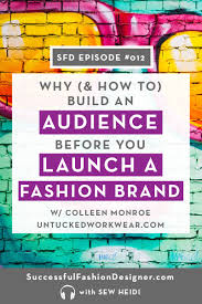 Fashion Design Podcast Starting A Clothing Brand Why And How To Build Your