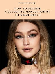 the life of a celebrity makeup artist seems glamorous af and it is some of the time still want the job here s how to start
