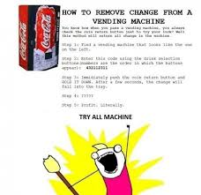 How To Remove Change From A Vending Machine Enchanting Vending Machine Hack Good Advice Pinterest Vending Machine
