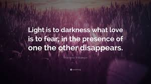 "Marianne Williamson Love Quotes Marianne Williamson Quote ""Light is to darkness what love is to 40"