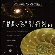 The Design Revolution Answering The Toughest Questions About Intelligent Design The Design Revolution