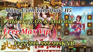 Game Lậu Mobile Mộng Uyển Tam Quốc H5 Free Max Vip Free 999.999.999KNB Hỗ  Trợ I.OS & Android#HN Mobi - YouTube