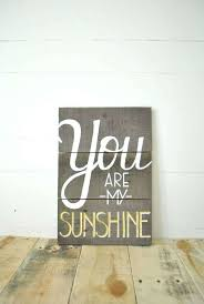 you are my sunshine wooden wall art you are my sunshine wooden wall art lovely you you are my sunshine wooden
