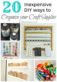 20 inexpensive diy ways to organize your craft supplies