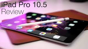 ipad pro 10 5 review apple got it right