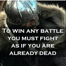 Viking Love Quotes Beauteous Viking Quotes Be A Warrior Fight Without Fear Of About Love