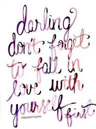 Fall In Love With Yourself Quotes Classy Darling Don't Forget To Fall In Love With Yourself First Wit