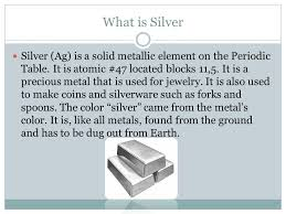 The Element of Silver By Imaad Zafar. - ppt video online download