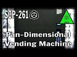 Scp Vending Machine Enchanting SCP48 Pandimensional Vending Machine Object Class Safe Steemit