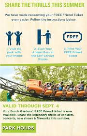 one free ticket per active busch gardens 1 park 2 park or platinum annual pass member restrictions apply pass member must accompany guest on date of