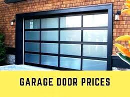 overhead garage door cost home dazzling glass garage doors s insulated door cost an can help overhead garage door