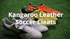 best kangaroo leather soccer cleats reviews top picks