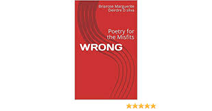 WRONG: Poetry for the Misfits eBook: D silva, Briarose Marguerite Deirdre :  Amazon.in: Kindle Store