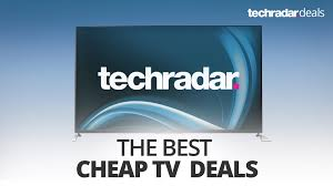 The best cheap TV sales and 4K deals in February 2019 | TechRadar