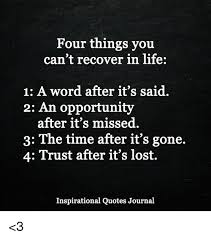 4 Word Quotes Amazing Four Things You Can't Recover In Life 48 A Word After It's Said 48 An
