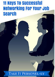 keys to successful networking for your job search take it 11 keys to successful networking for your job search
