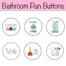Bathroom Puns Cool Kawaii Bathroom Pun Pin Back Buttons Kawaii Buttons Cute Pin Etsy