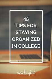 best images about study motivation medical 45 tips for staying organized in college sara laughed