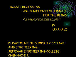 "image processing general topic  image processing presentation of images for the blind "" a vision for the blind"
